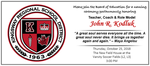 Please Join the Board of Education for a naming ceremony posthumously honoring John Kodluk